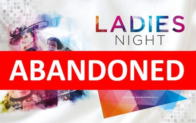 Banner confirming abandonment of the Ladies Night event at Uttoxeter Racecourse.